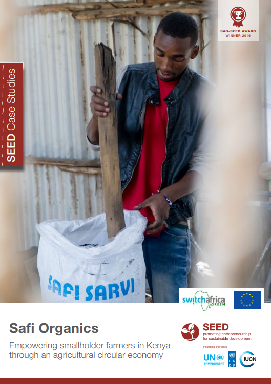 Safi Organics. Empowering smallholder farmers in Kenya through an agricultural circular economy. SEED Case Study Series.