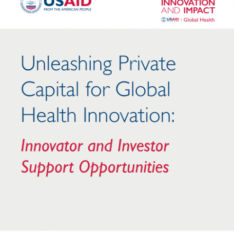 Unleashing Private Capital for Global Health Innovation USAID Cover