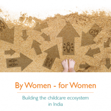 By Women – for Women: Building the Childcare Ecosystem in India